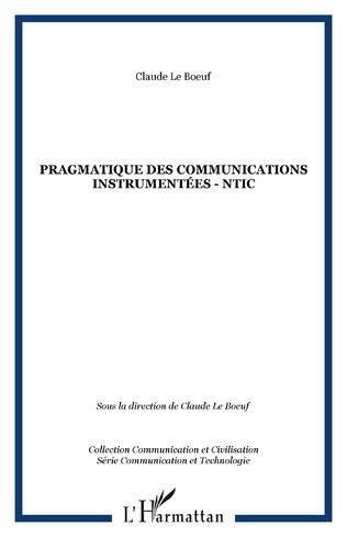 Couverture PRAGMATIQUE DES COMMUNICATIONS INSTRUMENTÉES - NTIC