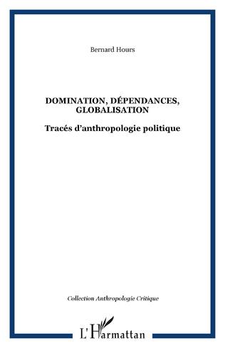 Couverture DOMINATION, DÉPENDANCES, GLOBALISATION