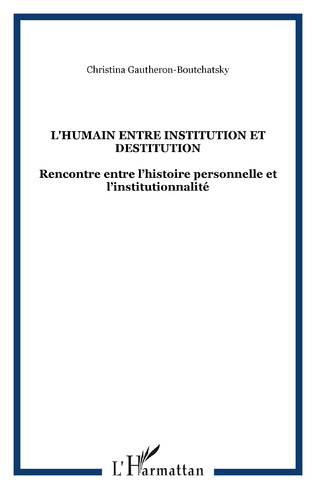 Couverture L'HUMAIN ENTRE INSTITUTION ET DESTITUTION