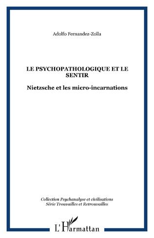 Couverture LE PSYCHOPATHOLOGIQUE ET LE SENTIR