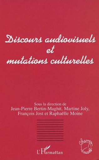 Couverture DISCOURS AUDIOVISUELS ET MUTATIONS CULTURELLES