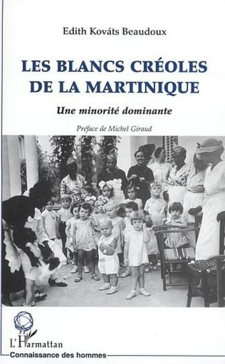 Couverture LES BLANCS CREOLES DE LA MARTINIQUE