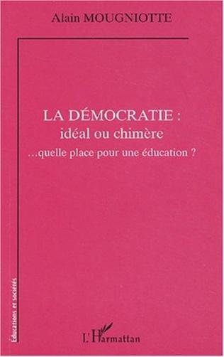 Couverture La démocratie : idéal ou chimère