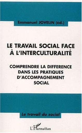 Couverture LE TRAVAIL SOCIAL FACE À L'INTERCULTURALITÉ