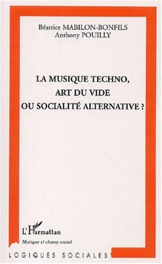 Couverture LA MUSIQUE TECHNO, ART DU VIDE OU SOCIALITÉ ALTERNATIVE