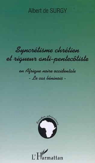 Couverture SYNCRÉTISME CHRÉTIEN ET RIGUEUR ANTI-PENTECÔTISTE EN AFRIQUE NOIRE OCCIDENTALE