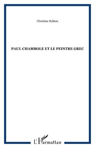 Couverture PAUL CHAMBOLE ET LE PEINTRE GREC