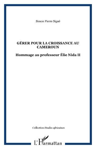 Couverture GÉRER POUR LA CROISSANCE AU CAMEROUN