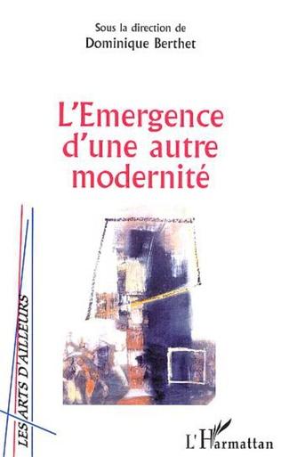 Couverture L'EMERGENCE D'UNE AUTRE MODERNITE