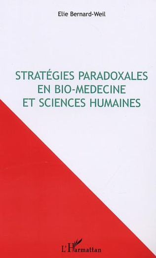 Couverture STRATEGIES PARADOXALES EN BIO-MÉDECINE ET SCIENCES HUMAINES