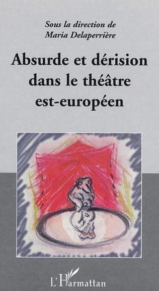 Couverture ABSURDE ET DERISION DANS LE THEATRE EST-EUROPEEN