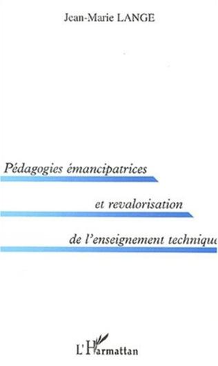 Couverture PEDAGOGIES ÉMANCIPATRICES ET REVALORISATION DE L'ENSEIGNEMENT TECHNIQUE