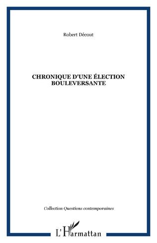 Couverture CHRONIQUE D'UNE ÉLECTION BOULEVERSANTE