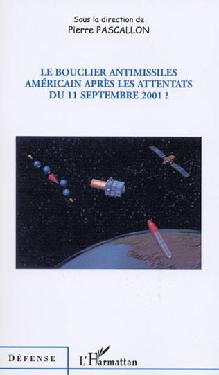 Couverture LE BOUCLIER ANTIMISSILES AMÉRICAIN APRÈS LES ATTENTATS DU 11 SEPTEMBRE 2001?