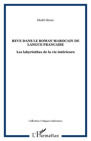Couverture REVE DANS LE ROMAN MAROCAIN DE LANGUE FRANCAISE