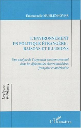 Couverture L'ENVIRONNEMENT EN POLITIQUE ETRANGERE : RAISONS ET ILLUSIONS
