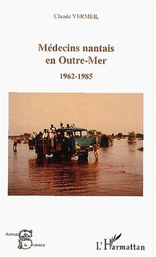 Couverture MEDECINS NANTAIS EN OUTRE-MER (1962-1985)