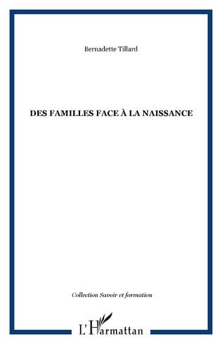Couverture DES FAMILLES FACE À LA NAISSANCE