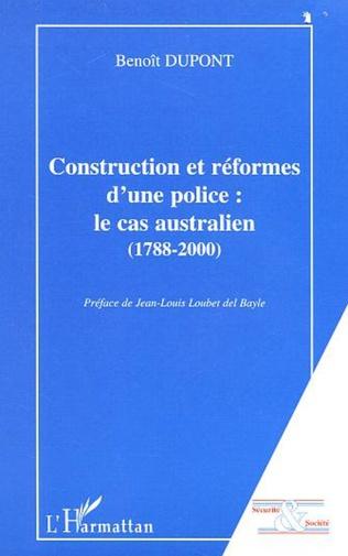 Couverture CONSTRUCTION ET REFORMES D'UNE POLICE : LE CAS AUSTRALIEN (1788-2000)
