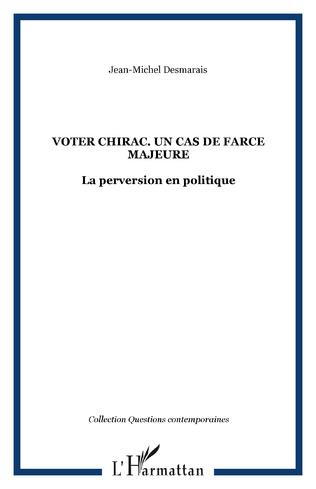 Couverture VOTER CHIRAC. UN CAS DE FARCE MAJEURE