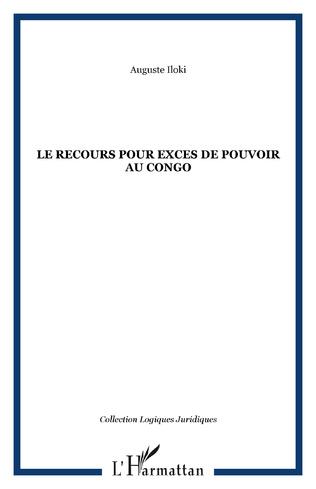Couverture LE RECOURS POUR EXCES DE POUVOIR AU CONGO