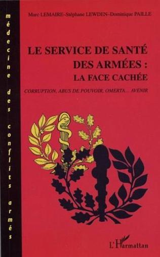 Couverture LE SERVICE DE SANTÉ DES ARMÉES: LA FACE CACHÉE
