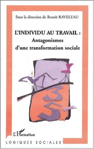 Couverture L'INDIVIDU AU TRAVAIL : Antagonismes d'une transformation sociale