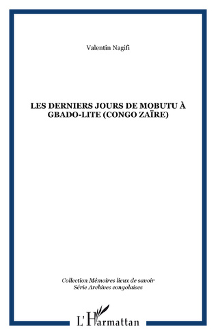 Couverture Les derniers jours de Mobutu à Gbado-Lite (Congo Zaïre)