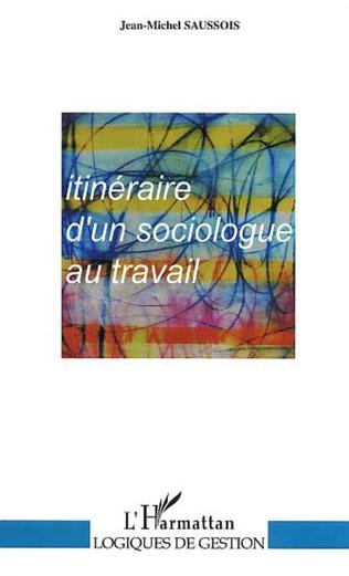 Couverture ITINERAIRE D'UN SOCIOLOGUE AU TRAVAIL