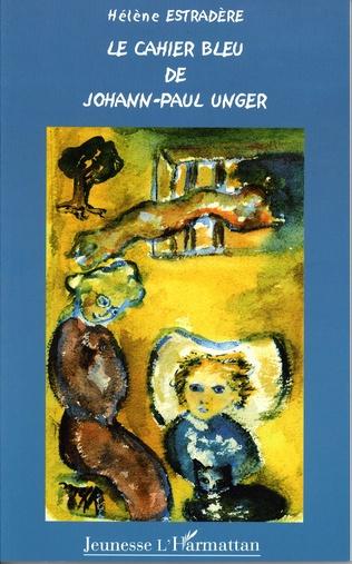 Couverture Le cahier bleu de Johann-Paul Unger