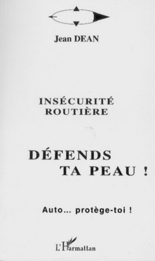 Couverture INSECURITE ROUTIERE - DEFENDS TA PEAU !