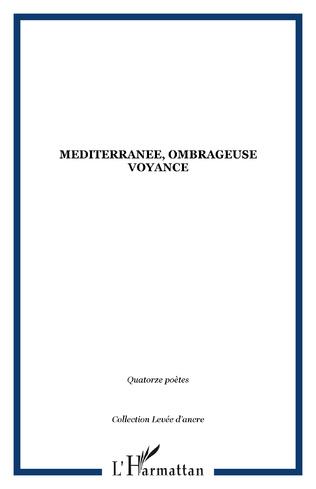 Couverture MEDITERRANEE, OMBRAGEUSE VOYANCE