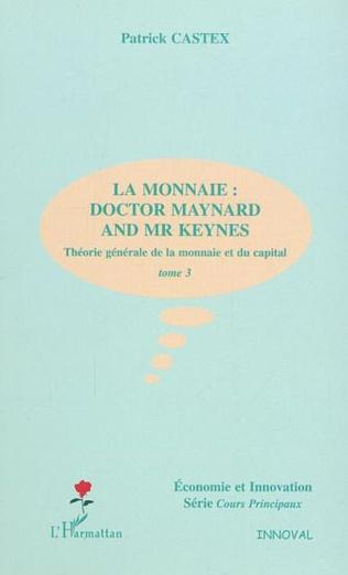 Couverture LA MONNAIE : DOCTOR MAYNARD AND MR KEYNES
