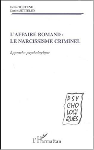 Couverture AFFAIRE ROMAND - LE NARCISSISME CRIMINEL