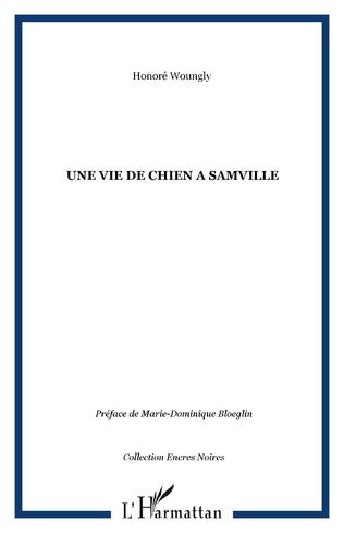 Couverture UNE VIE DE CHIEN A SAMVILLE