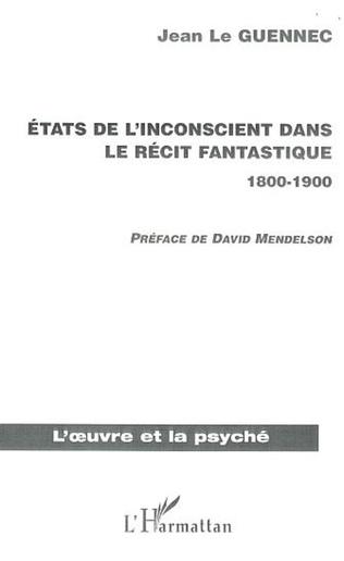 Couverture ETATS DE L'INCONSCIENT DANS LE RECIT FANTASTIQUE 1800-1900
