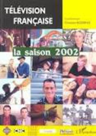 Couverture TELEVISION FRANCAISE La saison 2002