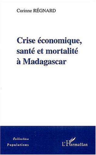 Couverture CRISE ECONOMIQUE, SANTE ET MORTALITE A MADAGASCAR