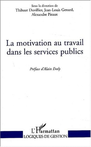 Couverture LA MOTIVATION AU TRAVAIL DANS LES SERVICES PUBLICS