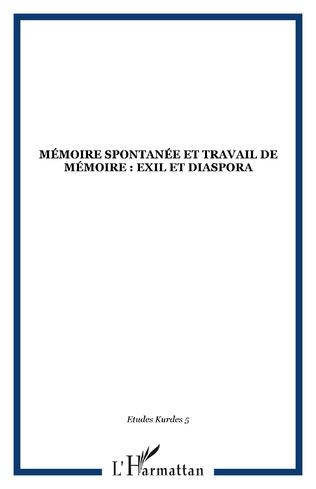 Couverture Mémoire spontanée et travail de mémoire : Exil et diaspora
