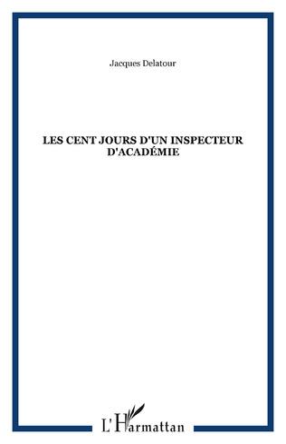 Couverture Les cent jours d'un inspecteur d'académie
