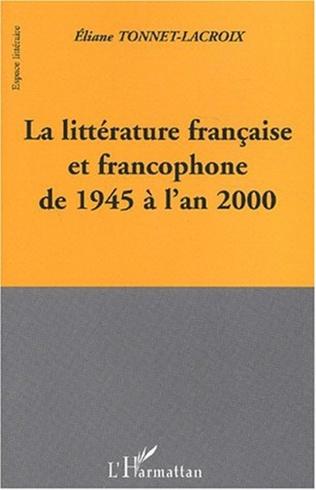 Couverture LA LITTERATURE FRANCAISE ET FRANCOPHONE DE 1945 A L'AN 2000