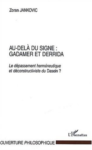 Couverture Au-Delà du signe : Gadamer et Derrida