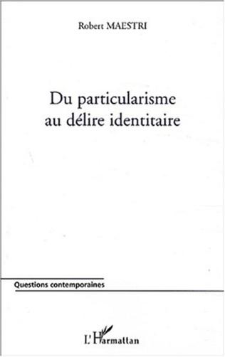 Couverture DU PARTICULARISME AU DELIRE IDENTITAIRE