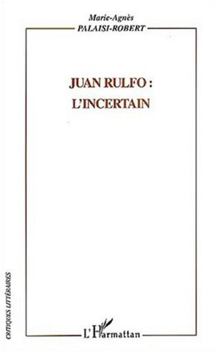 Couverture Juan Rulfo : l'incertain