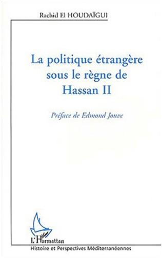 Couverture La Politique étrangère sous le règne de Hassan II