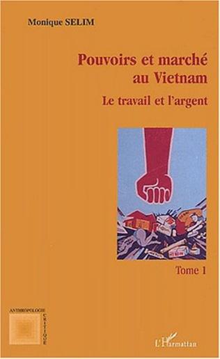 Couverture Pouvoirs et marché au Vietnam (tome I)