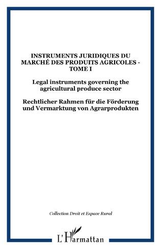 Couverture Instruments juridiques du marché des produits agricoles - Tome I