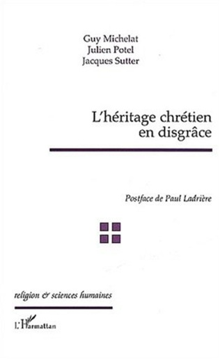 Couverture L'Héritage chrétien en disgrâce