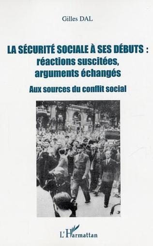Couverture La sécurité sociale à ses débuts : réactions suscitées, arguments échangés